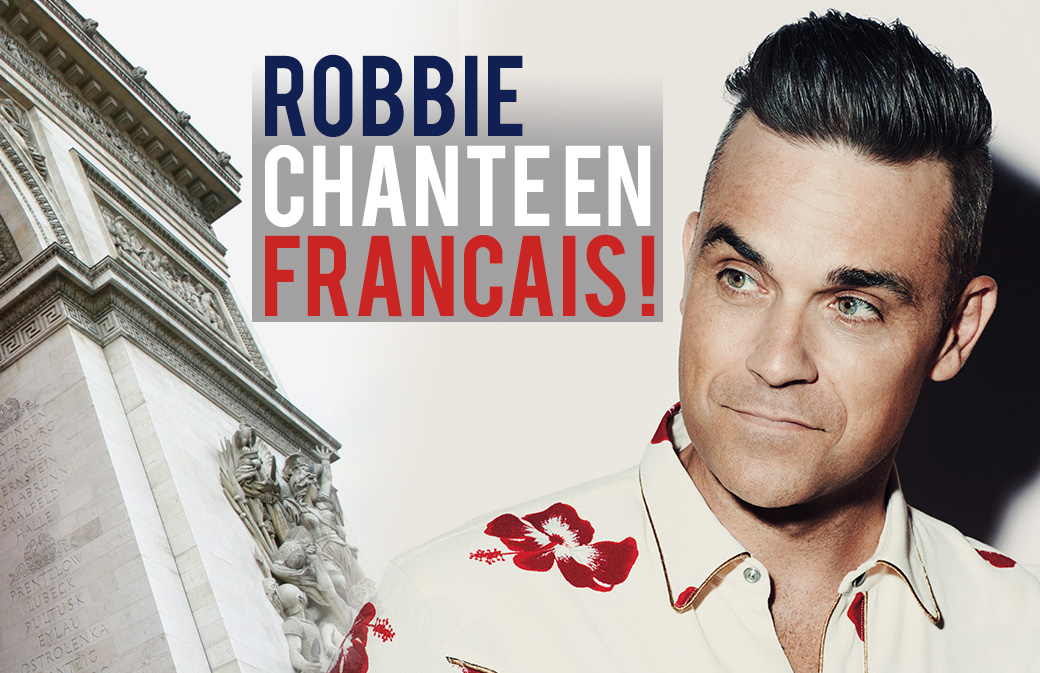 Surprise ! Robbie Williams chante en français sur son nouveau single!