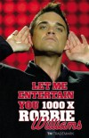 Let Him Entertain You - 1000 X Robbie
